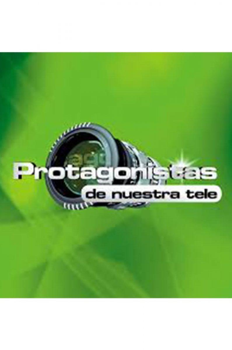 Proyectos | Protagonistas de Nuestra Tele / 2009